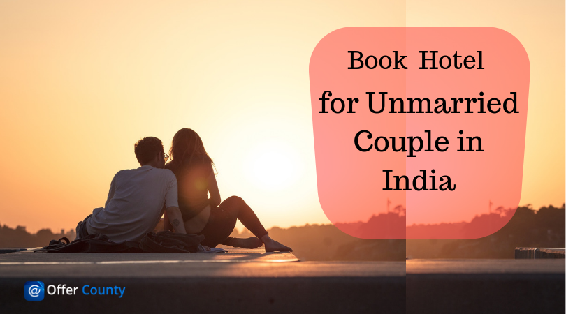 Book hotel for unmarried couples